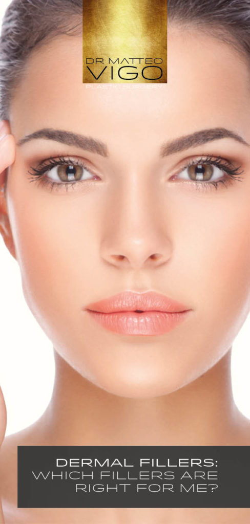 DERMAL FILLERS: WHICH FILLERS ARE RIGHT FOR ME?